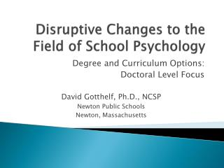 Disruptive Changes to the Field of School Psychology