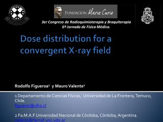 Dose distribution for  a  convergent  X- ray field