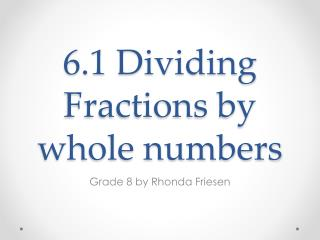 6.1 Dividing Fractions by whole numbers