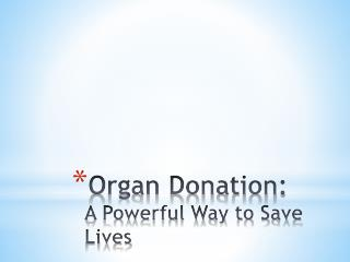 Organ Donation: A Powerful Way to Save Lives