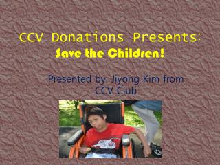 CCV Donations Presents : Save the Children!