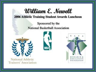 William E. Newell  2006 Athletic Training Student Awards Luncheon