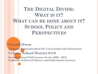 The Digital Divide: What  is it?  What  can be done about it ? School Policy and Perspectives