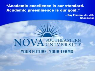 Academic Excellence Is Our Standard. Academic Preeminence Is Our Goal.