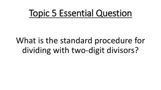 Topic 5 Essential Question