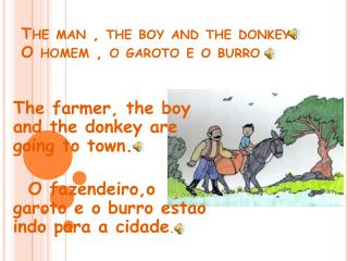 The man , the boy and the donkey O  homem  , o  garoto  e o burro
