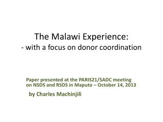 The Malawi Experience: -  with a focus on donor coordination