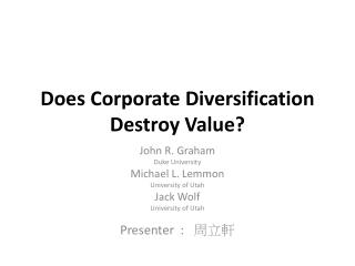 Does Corporate Diversification Destroy Value?