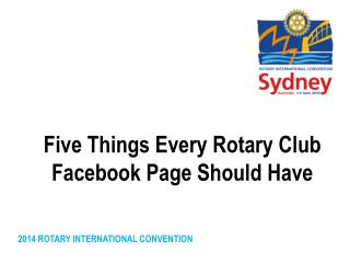 Five  Things Every Rotary Club Facebook Page Should  Have