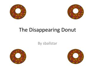 The Disappearing Donut