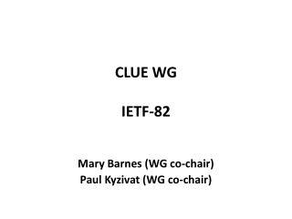CLUE WG IETF- 82