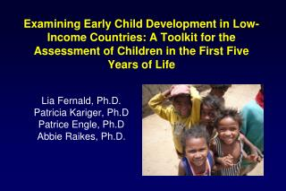 Examining Early Child Development in Low-Income Countries: A Toolkit for the Assessment of Children in the First Five Ye