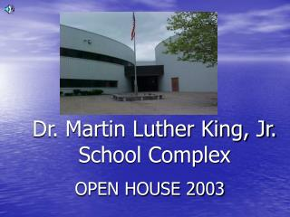 Dr. Martin Luther King, Jr. School Complex