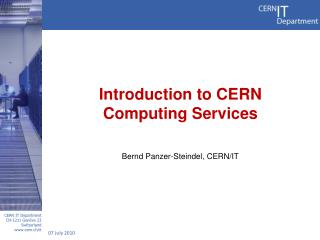 Introduction to CERN Computing Services Bernd Panzer-Steindel, CERN/IT