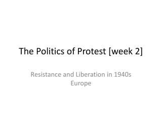 The Politics of Protest [week 2]