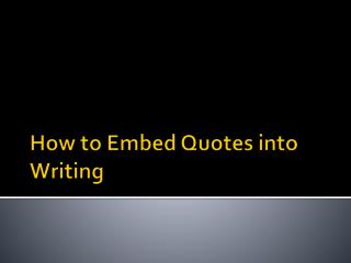 How to Embed Quotes into Writing