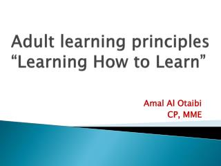 Adult learning principles �Learning  How to  Learn�