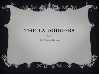 The LA Dodgers