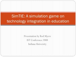 SimTIE: A simulation game on technology integration in education