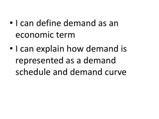 I can define demand as an economic term