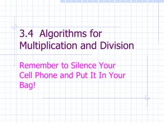 3.4  Algorithms for Multiplication and Division