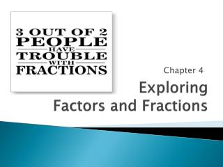 Exploring  Factors and Fractions