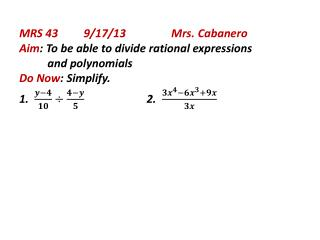 Name _________ HW#5      Pd  __        9/17/13 1. Divide   . 2.   3.   4.  Subtract     from