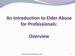 An Introduction to Elder Abuse for Professionals: Overview
