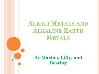 Alkali Metals and Alkaline Earth Metals