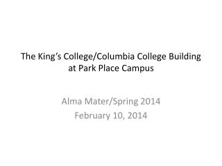 The King's College/Columbia College Building at Park Place Campus