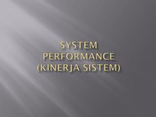 System Performance ( Kinerja S istem )