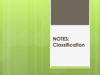 NOTES: Classification