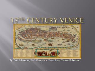 17 th  CENTURY VENICE