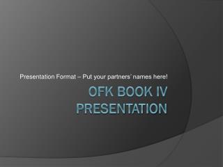 OFK Book IV Presentation
