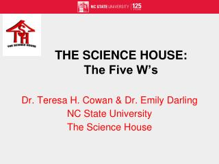 THE SCIENCE HOUSE: The Five W's