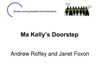 Ma Kelly�s Doorstep
