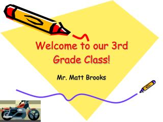 Welcome to our  3rd Grade Class !