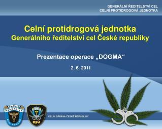 Celní protidrogová jednotka  Generálního ředitelství cel České republiky