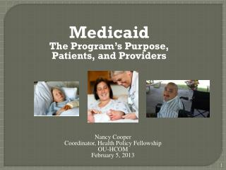 Medicaid The Program's Purpose, Patients, and Providers
