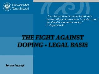 THE FIGHT AGAINST DOPING - LEGAL BASIS