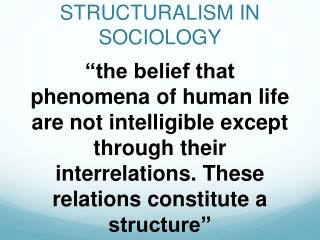 STRUCTURALISM IN SOCIOLOGY