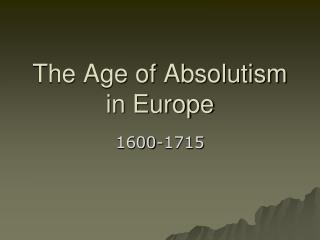 The Age of Absolutism in Europe