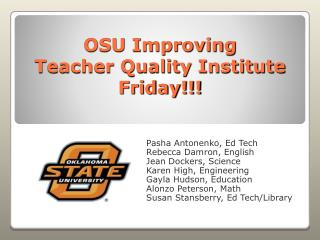 OSU Improving Teacher Quality Institute Friday!!!