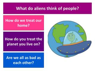 What do aliens think of people?