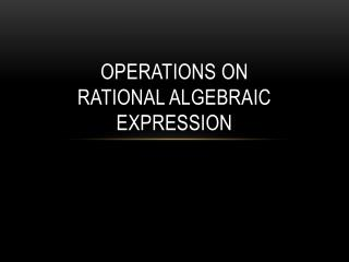 Operations on Rational algebraic expression