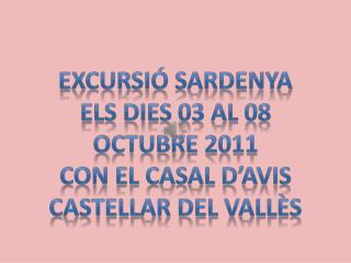 EXCURSIÓ SARDENYA ELS DIES 03 AL 08 OCTUBRE 2011 CON EL CASAL D'AVIS CASTELLAR DEL VALLÈS