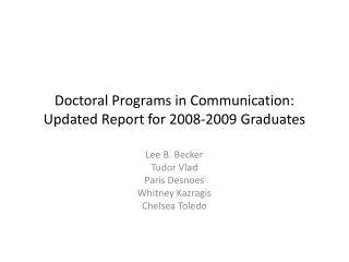 Doctoral Programs in Communication: Updated Report for 2008-2009 Graduates