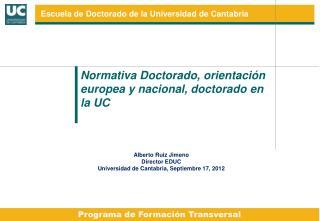 Normativa Doctorado, orientación europea y nacional, doctorado en la UC