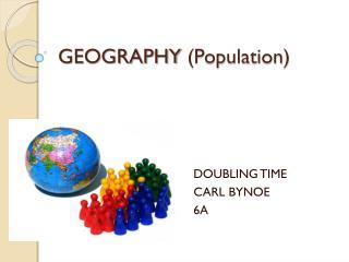 GEOGRAPHY  (Population)
