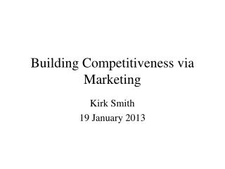 Building Competitiveness via Marketing